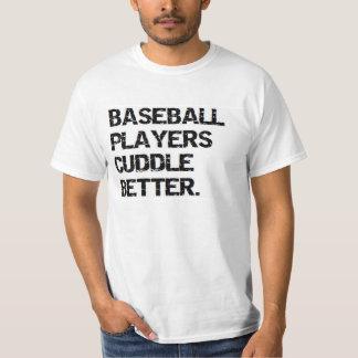 valentine: baseball players cuddle better T-Shirt