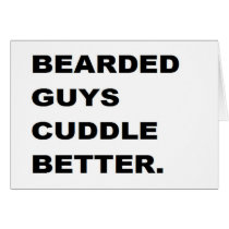 valentine : Bearded Guys Cuddle Better Card