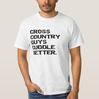 valentine: cross country guys cuddle better T-Shirt