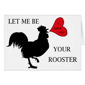 Valentine Day Greeting Card Let Me Be Your Rooster