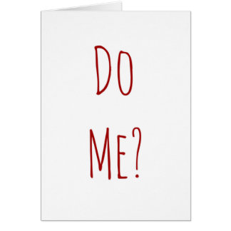 Valentine do me? card