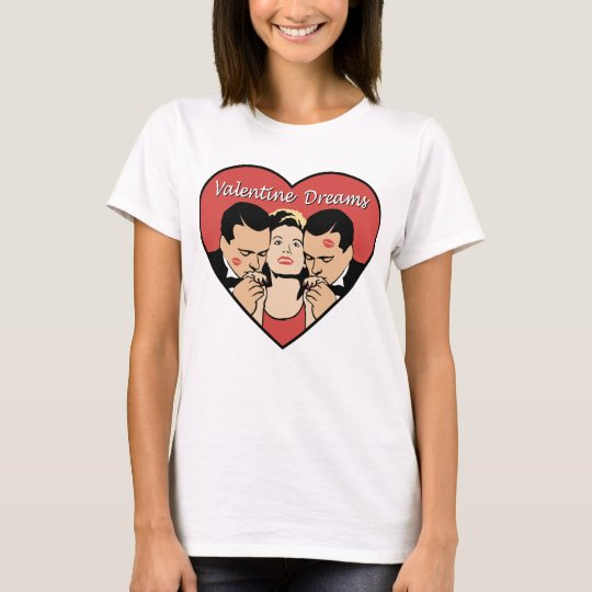 Valentine Dreams t-shirt