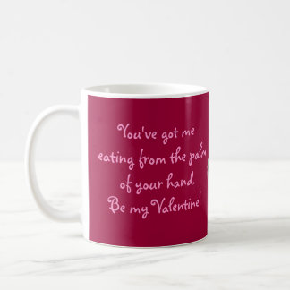 Valentine Eating from the Palm of Your Hand Mugs