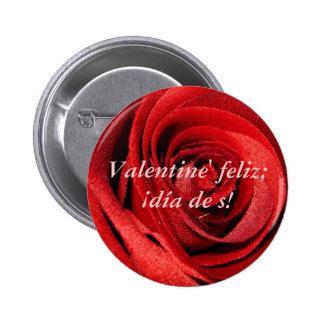Valentine' feliz; ¡día de s! (Spanish greeting) Buttons