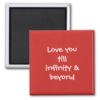 Valentine Gift Love You Till Infinity and Beyond Magnet