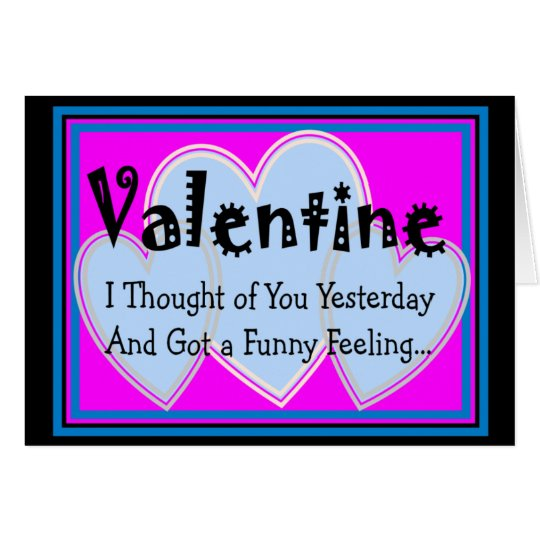 "Valentine ""Got a Funny Feeling"" Hilarious & Cruel Card"