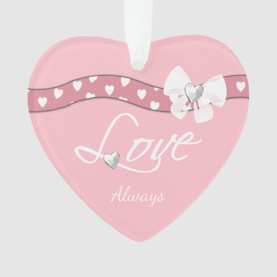 Valentine heart Ornament Love Always
