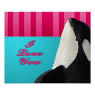 Valentine I love you orca whale Poster
