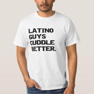 valentine: latino guys cuddle better T-Shirt
