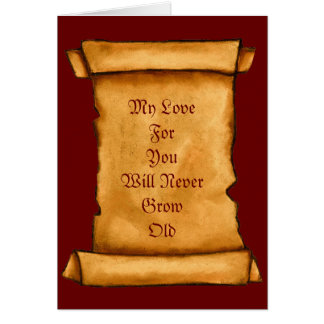 Valentine: Old Scroll: Love Will Never Grow Old Greeting Cards