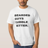 valentine Shirt: Bearded Guys Cuddle Better T-Shirt