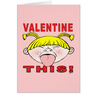 Valentine This!  Girl Card