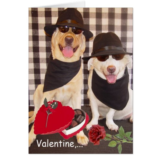 Valentine, we're two of a kind! card