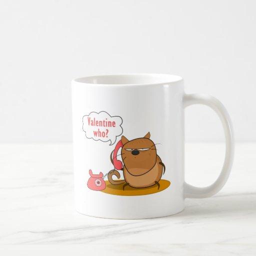 Valentine Who? Coffee Mug
