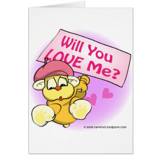 Valentine, Will You Love Me? Card
