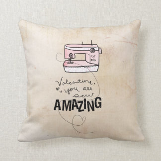 Valentine you are sew amazing by VOL25 Throw Pillow