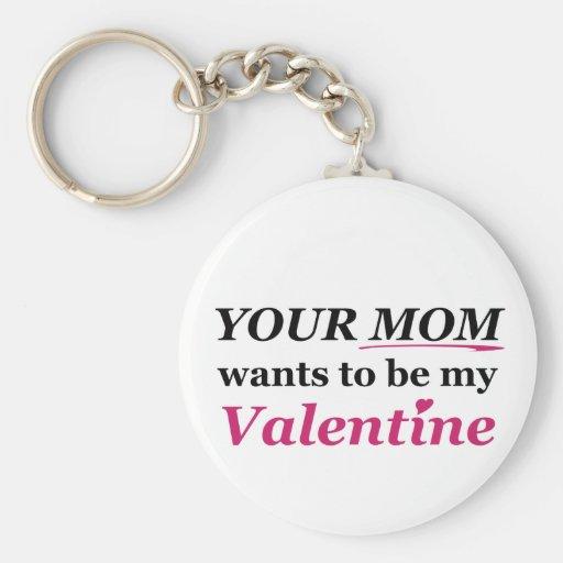 Valentine - Your Mom Key Chain