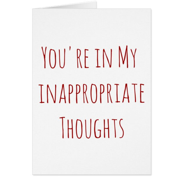 Valentine Youu0026#39;re In My Inappropriate Thoughts Card