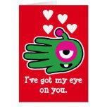 Hand shaped Valentine's alien I've got my eye on you Greeting Card