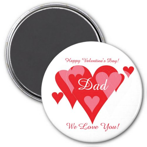 Valentines by Janz We Love You Dad Large Magnet