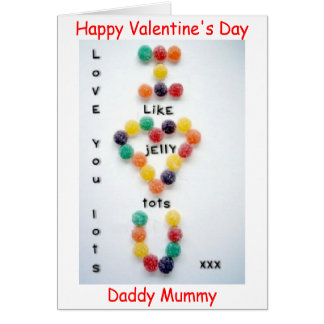 Valentine's Card Daddy Mummy LOVE YOU JELLY TOTS