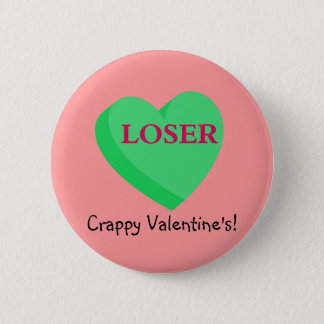 Valentines Cards and GIfts are for Losers Button
