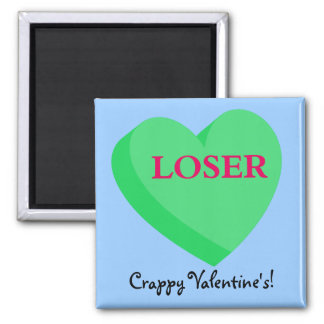 Valentines Cards and GIfts are for Losers Magnet