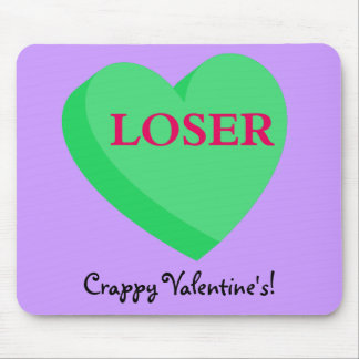 Valentines Cards and GIfts are for Losers Mouse Pad