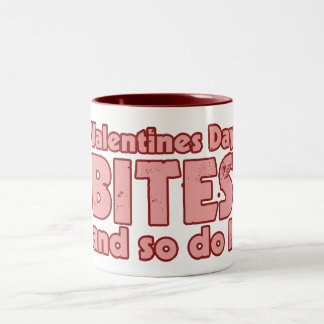 Valentines Day Bites and so do I Coffee Mugs