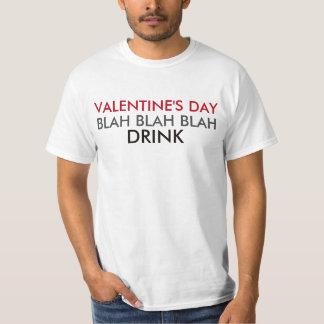 Valentine's Day Blah Blah Blah Drink Tshirts