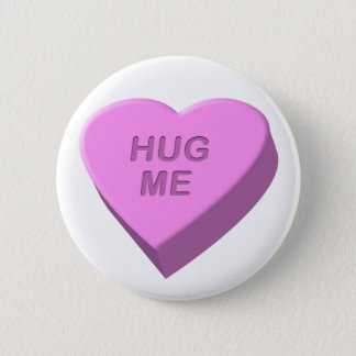 Valentine's Day Candy Heart Hug Me Button