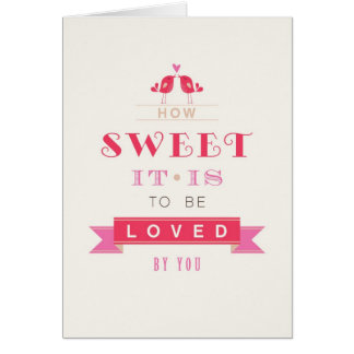 Valentines Day Card - How Sweet It Is To Be Loved