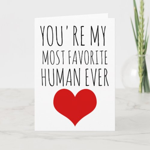 valentines day card youre my most favorite human