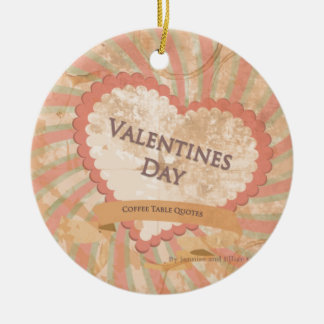 Valentines day Coffee Table Quotes Book Cover Ornament