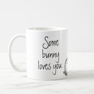 """Valentine's Day Customized """"Some bunny loves you."""" Classic White Coffee Mug"""