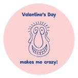 Valentine's Day Drives Me Crazy Classic Round Sticker
