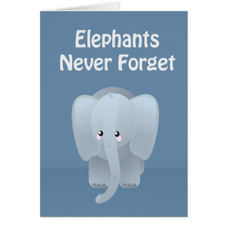 Valentine's Day Elephant Never Forget Greeting Card