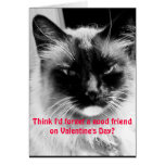Valentine's Day Funny Cat for Friends Greeting Card