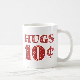 Valentine's Day Hugs 10 Cents Coffee Mugs