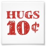 Valentine's Day Hugs 10 Cents Photo Print