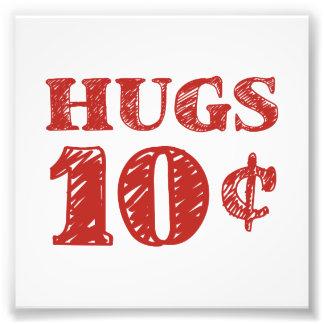 Valentine's Day Hugs 10 Cents Photo Print
