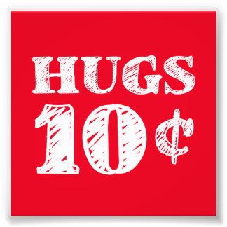 Valentine's Day Hugs 10 Cents Art Photo