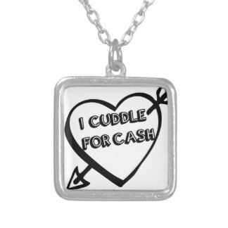 Valentine's Day  - I Cuddle for CASH Custom Necklace