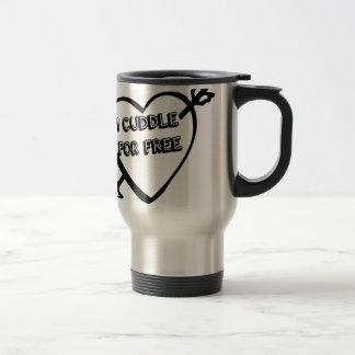 Valentine's Day  - I Cuddle for Free 15 Oz Stainless Steel Travel Mug