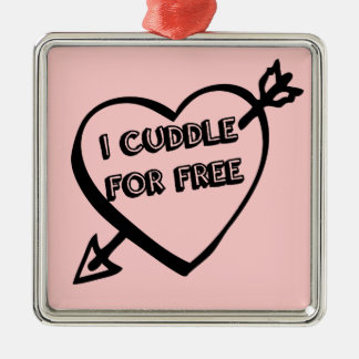 Valentine's Day  - I Cuddle for Free Square Metal Christmas Ornament