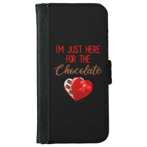 Valentine's Day I'm Just Here For The Chocolate iPhone 6/6s Wallet Case