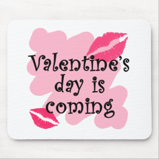 valentines day is coming mouse pad