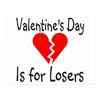 Valentines Day Is For Losers Post Cards