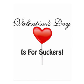 Valentine's Day is for Suckers Postcard