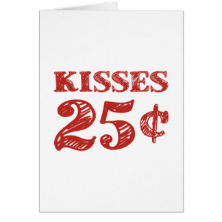 Valentine's Day Kisses 25 Cents Card